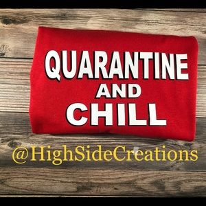 Customizable quarantine and chill shirt